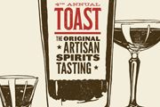 4th Annual TOAST: The Original Artisan Spirits Tasting Event, April 11-12