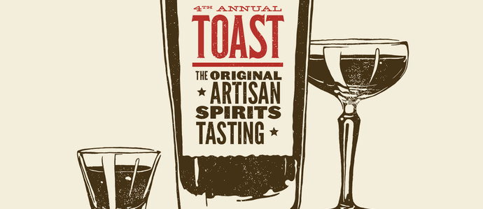 4th Annual TOAST: The Original Artisan Spirits Tasting Event, April 11-12